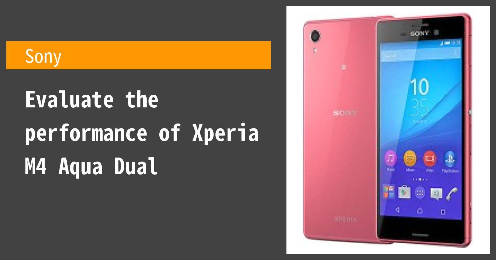 The Xperia M4 Aqua Dual Review Summary Of Specifications And Detailed Duals Features
