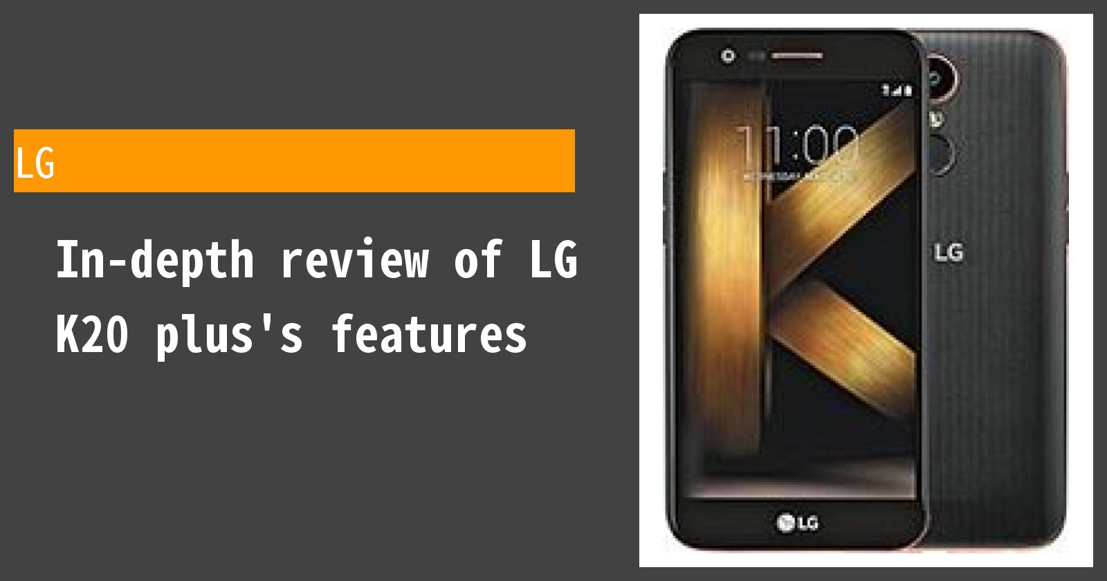 What are the advantages and disadvantages of LG K20 plus? A