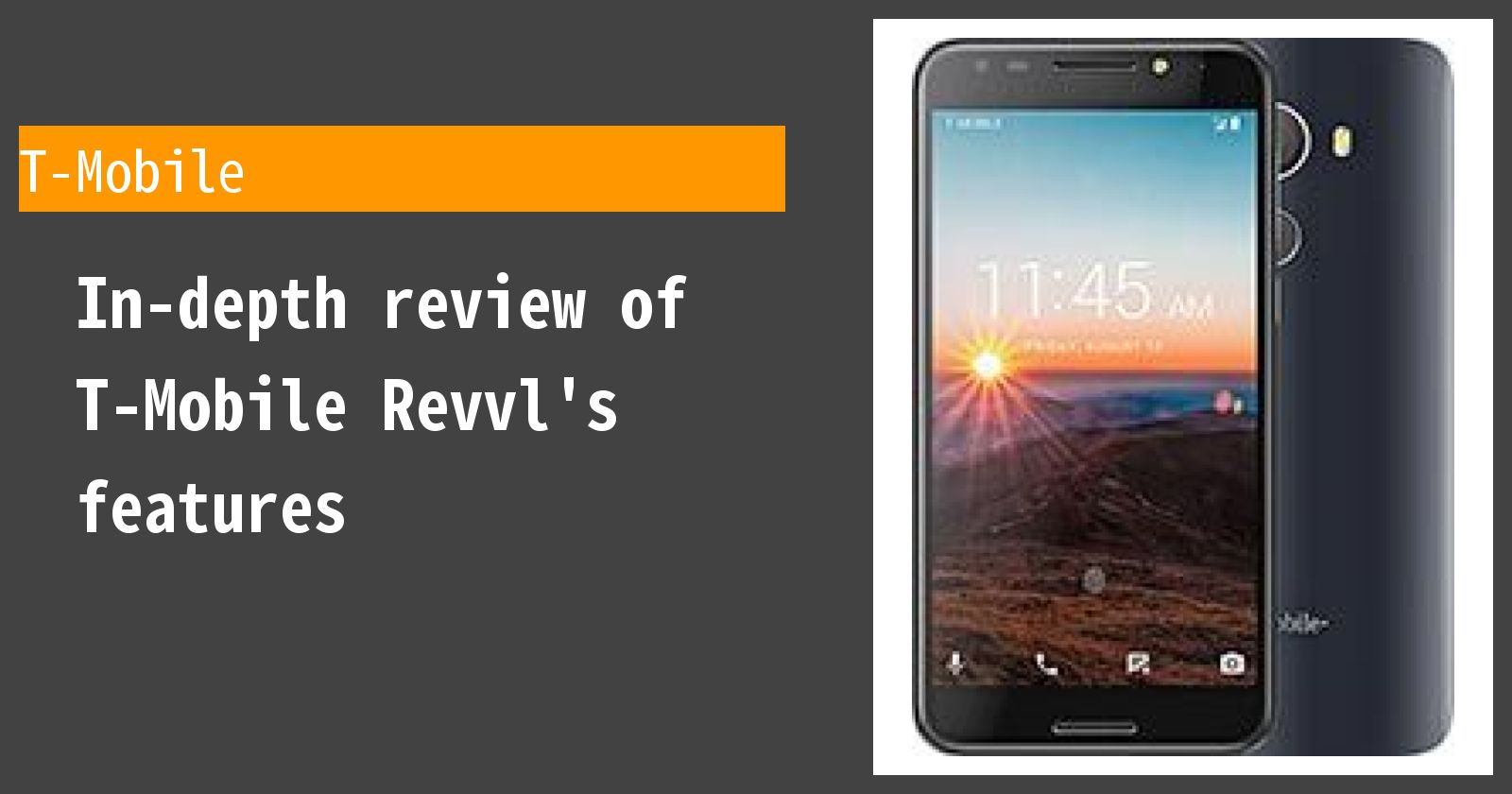 Review of T-Mobile Revvl  Thorough explanation of the pros and cons