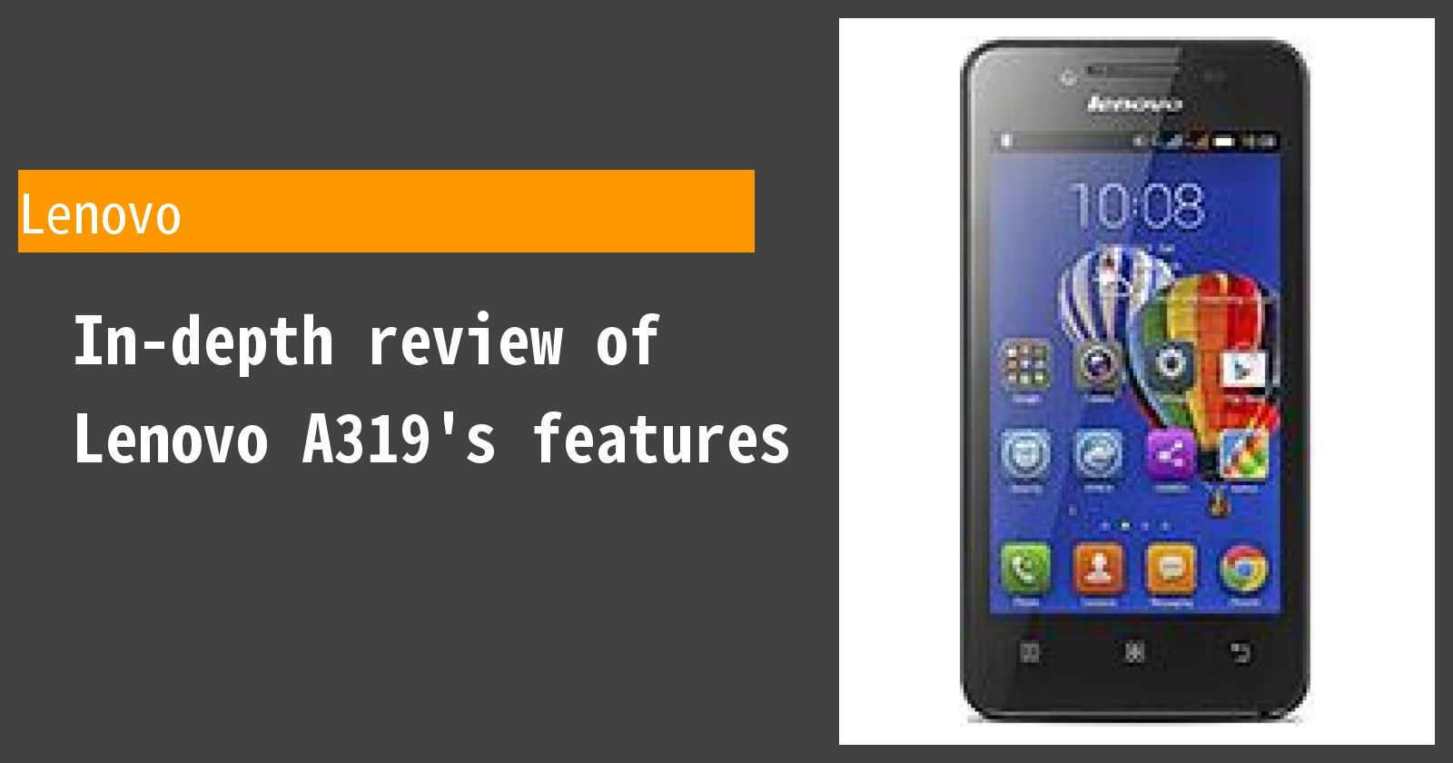 Review of Lenovo A319  Thorough explanation of the pros and