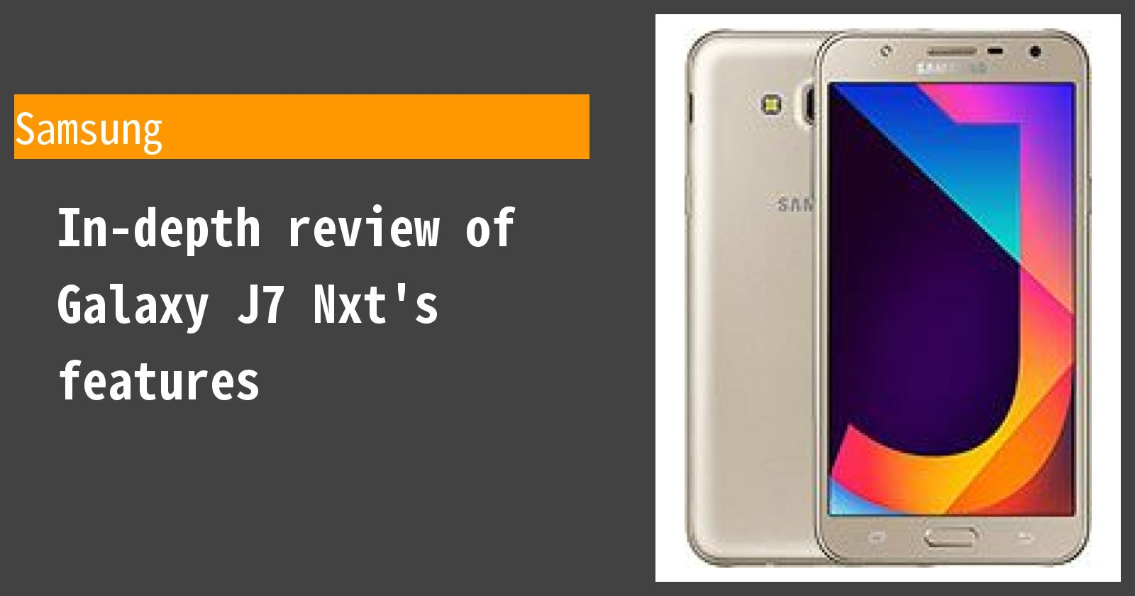 Samsung J7 2020 Review.Review Of Galaxy J7 Nxt Thorough Explanation Of The Pros