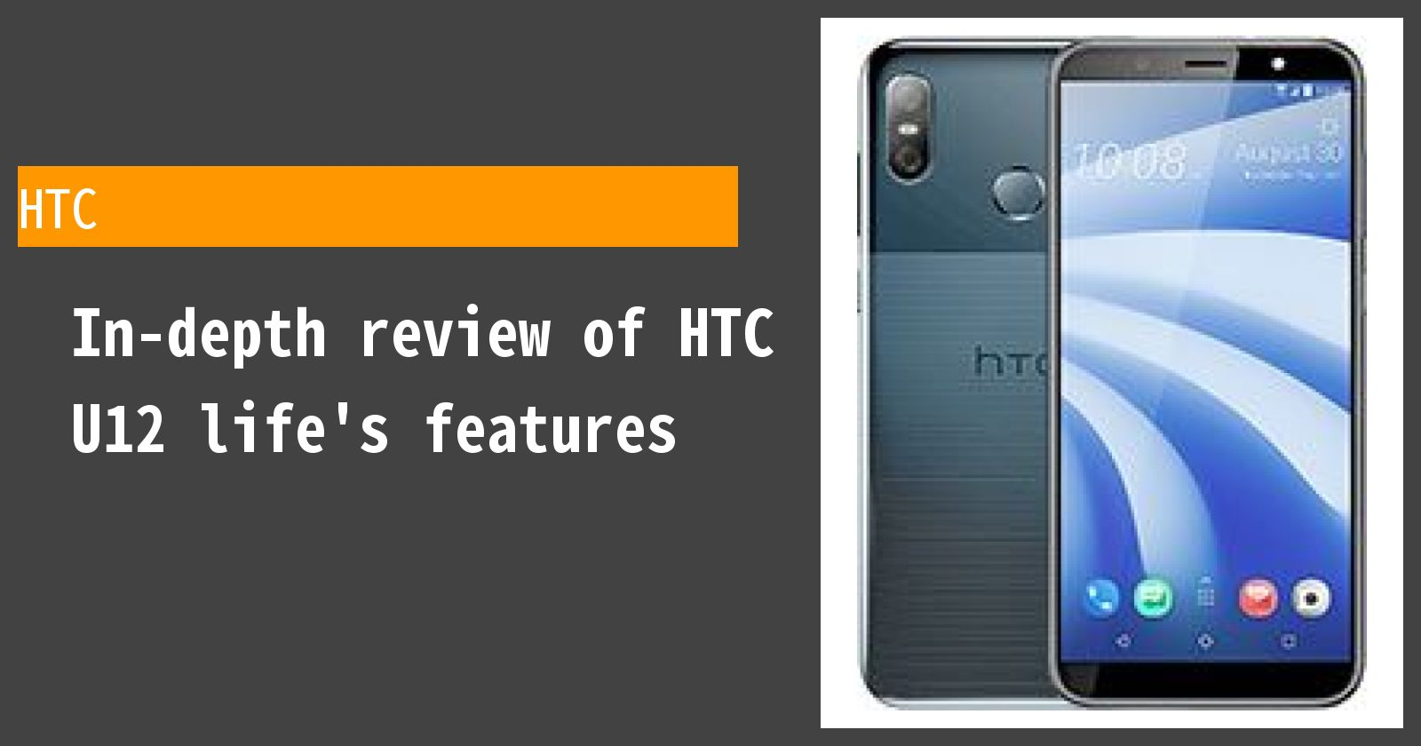 What are the advantages and disadvantages of HTC U12 life? A review