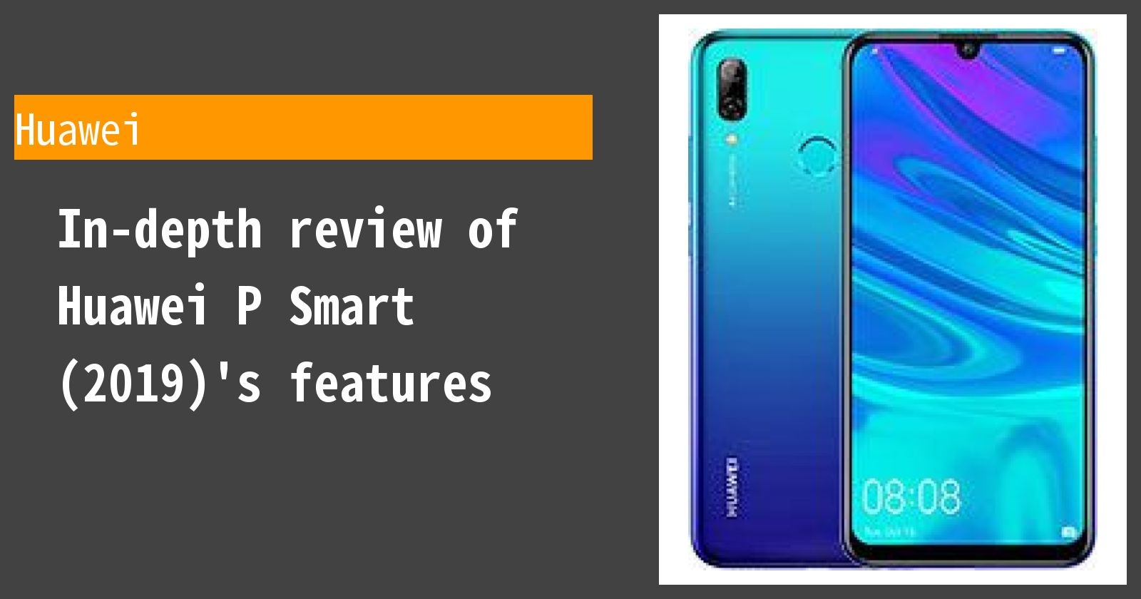 Review of Huawei P Smart (2019)  Thorough explanation of the