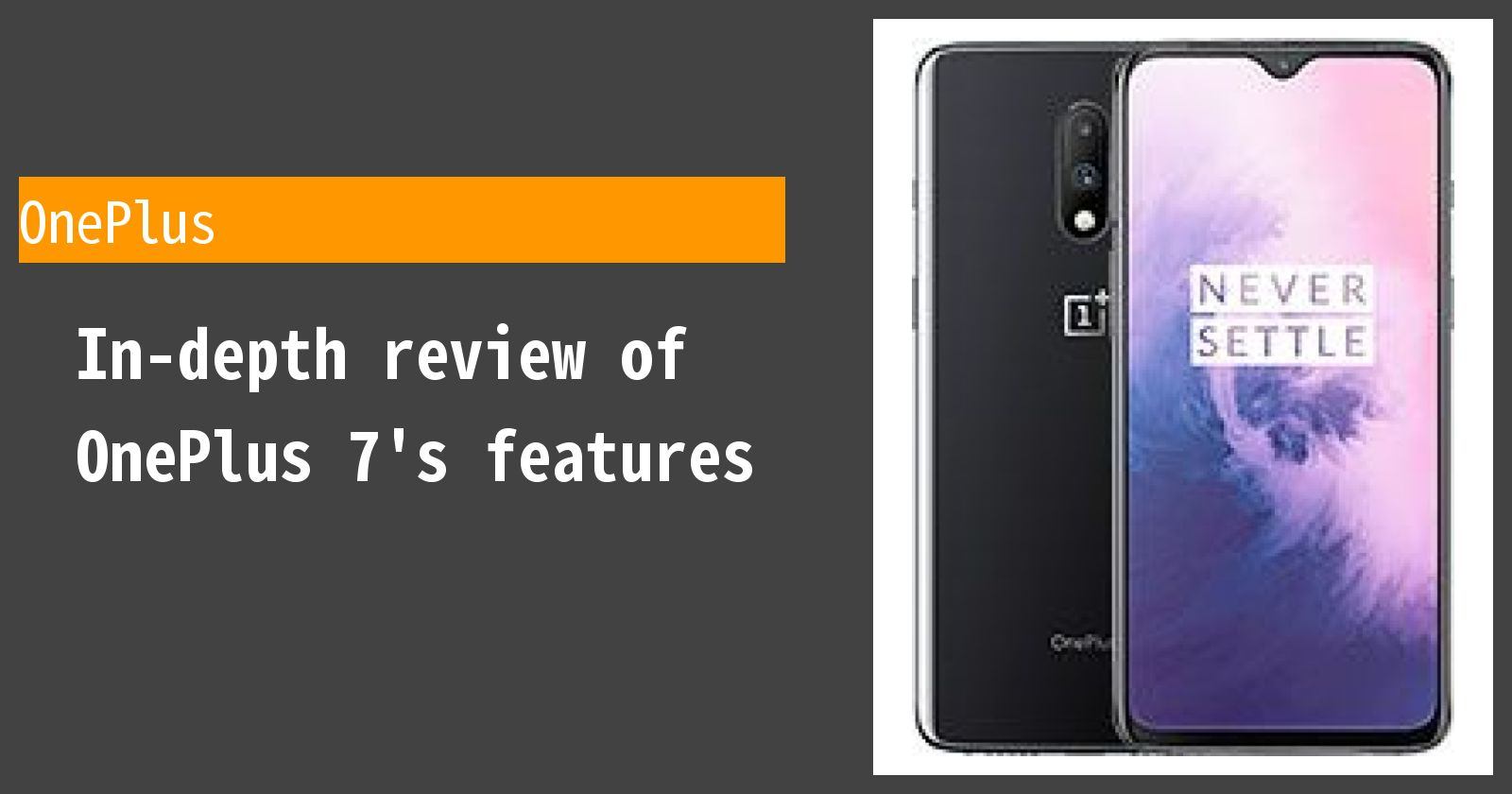 Review of OnePlus 7  Thorough explanation of the pros and