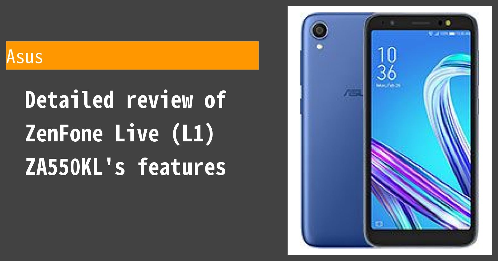 9a28cb76a0 The ZenFone Live (L1) ZA550KL review. Summary of specifications and ...