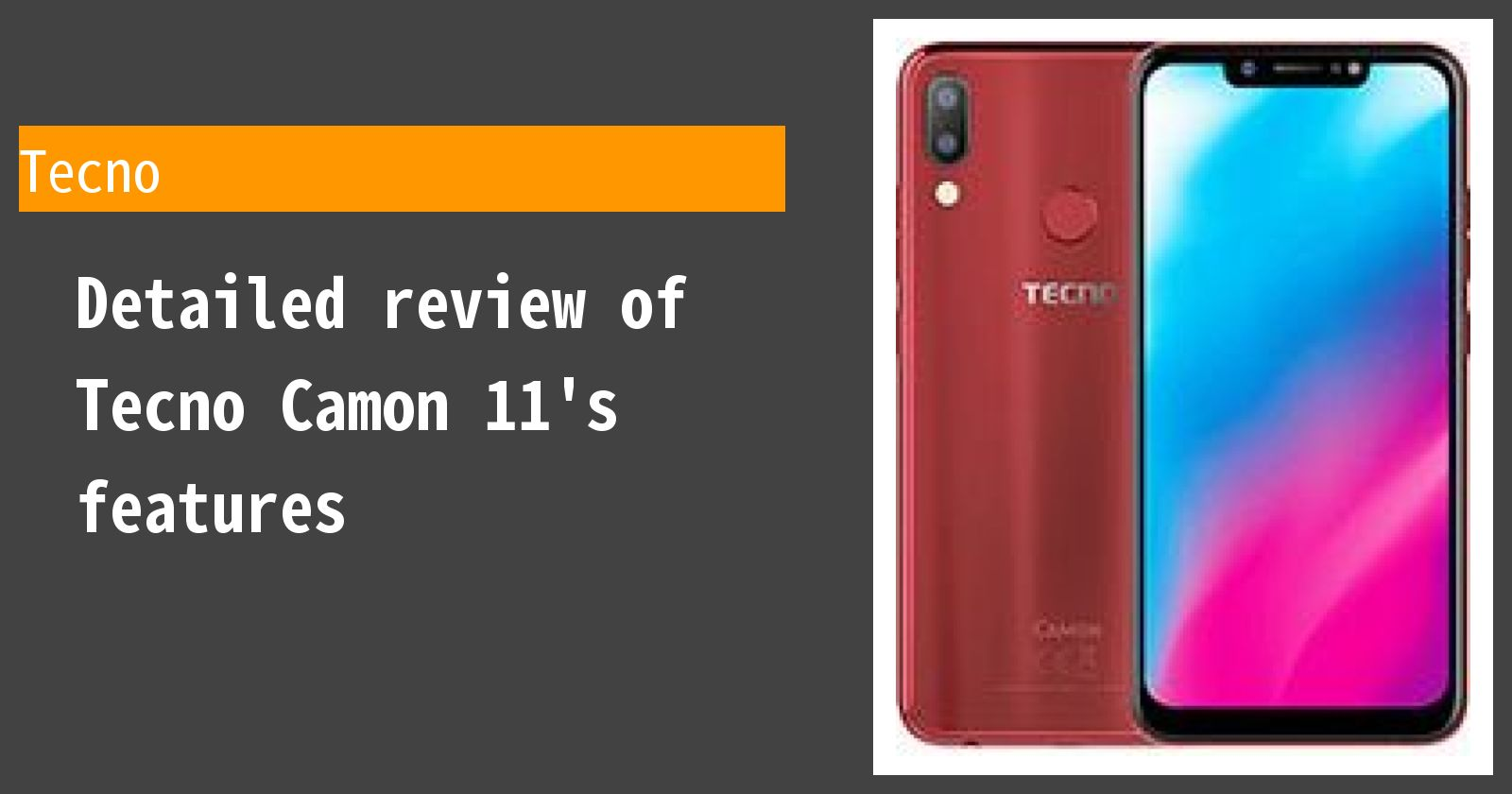 The Tecno Camon 11 review  Summary of specifications and performance